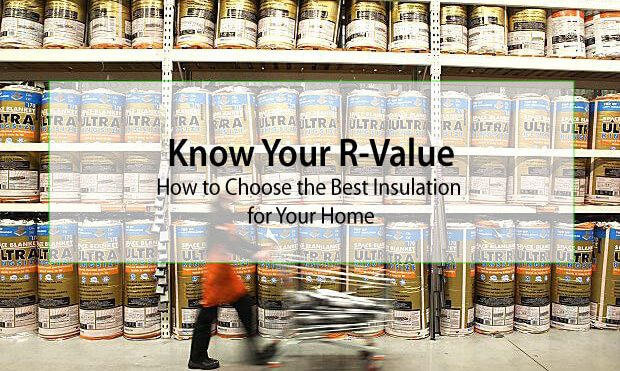 Know Your R-Value: How To Choose The Best Insulation For Your Home