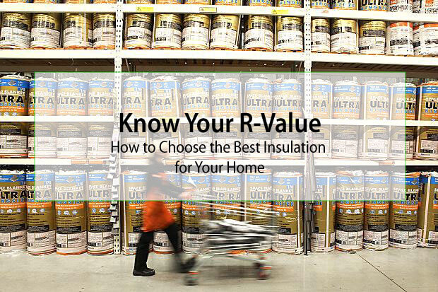 Know Your R Value How To Choose The Best Insulation For