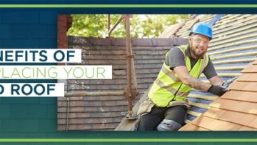 Benefits of Replacing Your Old Roof
